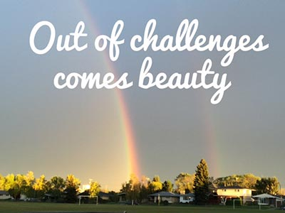 Out of challenges comes beauty rainbow poster